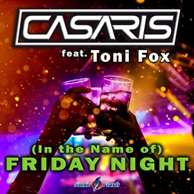 CASARIS FEAT. TONI FOX - (IN THE NAME OF) FRIDAY NIGHT